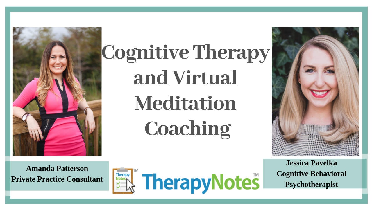 Amanda Patterson and Jessica Pavelka discuss Cognitive Therapy and Virtual Meditation Coaching